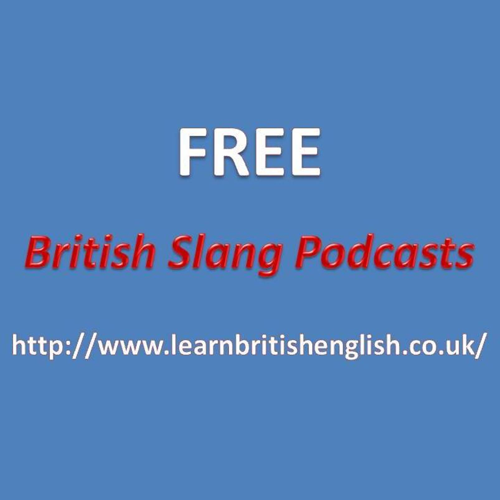 Learn British English » » British Slang Podcasts