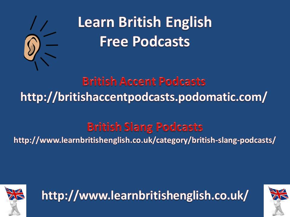 Free British Accent Podcasts!